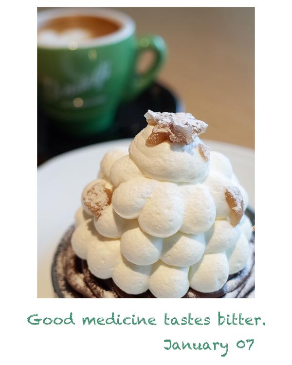 Good medicine tastes bitter.